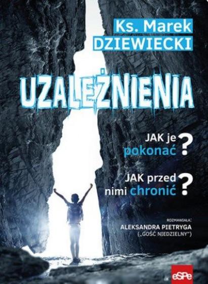 Uzależnienia / ks. Marek Dziewiecki
