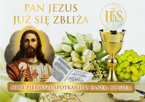 Pan Jezus już się zbliża Moje pierwsze spotkanie z Panem Bogiem