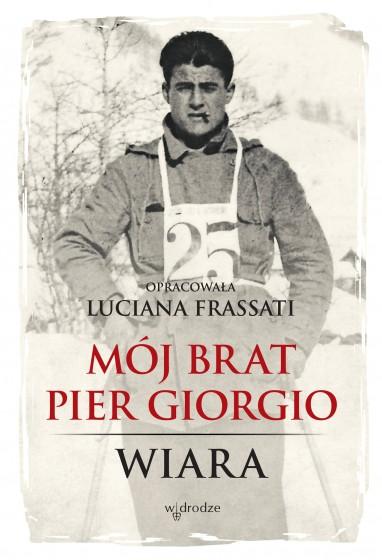 Mój brat Pier Giorgio / Wiara