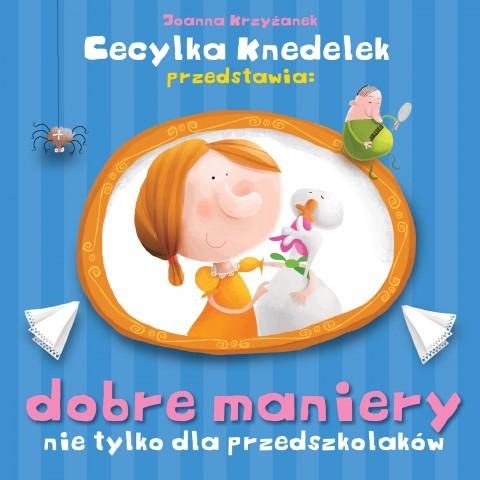 Cecylka Knedelek przedstawia: dobre maniery nie tylko dla przedszkolaków