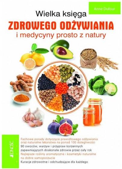 Wielka księga zdrowego odżywiania i medycyny prosto z natury