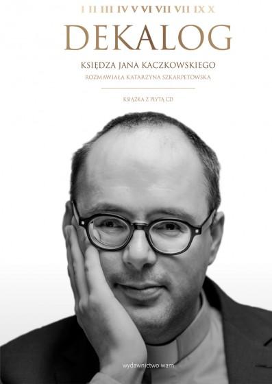 Dekalog księdza Jana Kaczkowskiego