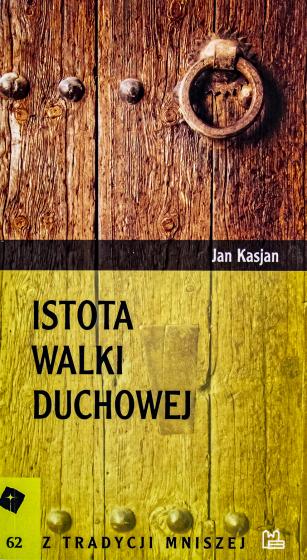 Istota walki duchowej Jan Kasjan