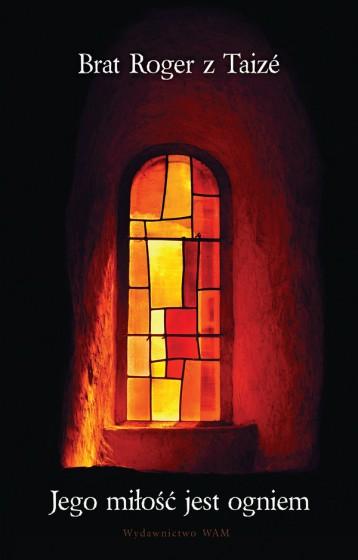 Jego miłość jest ogniem