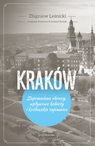 Kraków Zapomniane obrazy