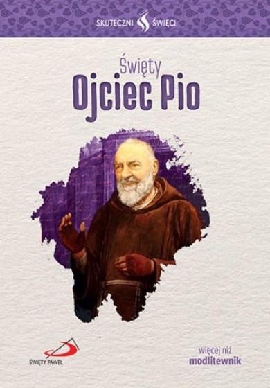 Święty Ojciec Pio Skuteczni święci