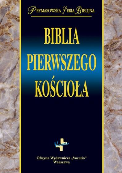 Biblia pierwszego Kościoła Prymasowska Seria Biblijna