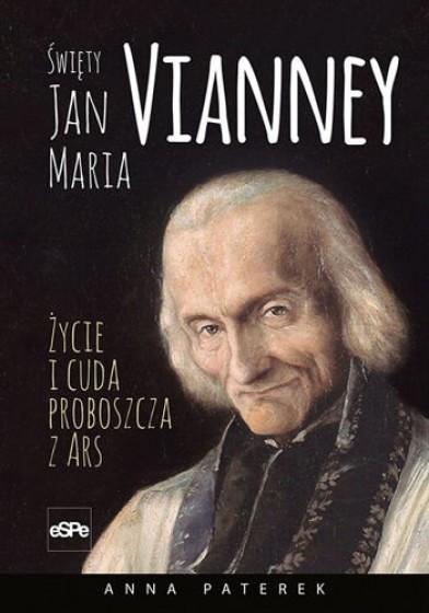 Święty Jan Maria Vianney / Życie i cuda...