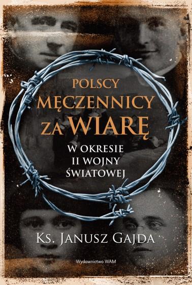 Polscy męczennicy za wiarę w okresie II wojny światowej