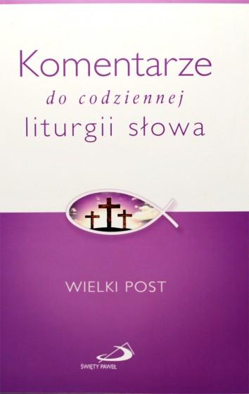 Komentarze do codziennej  liturgii słowa - Wielki Post