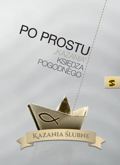 """Po prostu """"kazania"""" księdza Pogodnego Kazania ślubne"""