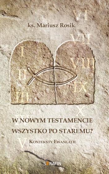 W Nowym Testamencie wszystko po staremu?
