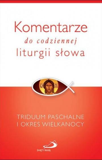 Komentarze do codziennej liturgii słowa - Triduum Paschalne