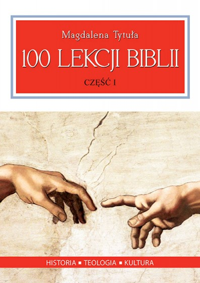 100 lekcji Biblii. Część I