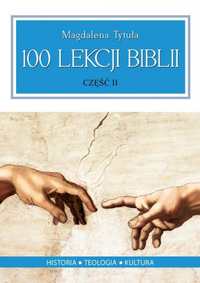 100 lekcji Biblii. Część II