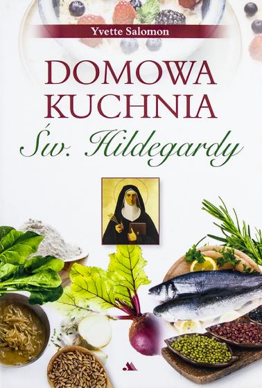 Domowa kuchnia św. Hildegardy