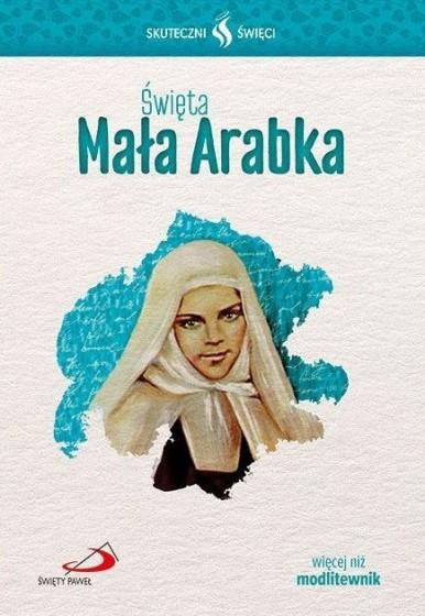 Święta Mała Arabka Skuteczni święci