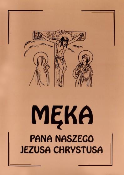 Męka Pana Naszego Jezusa Chrystusa
