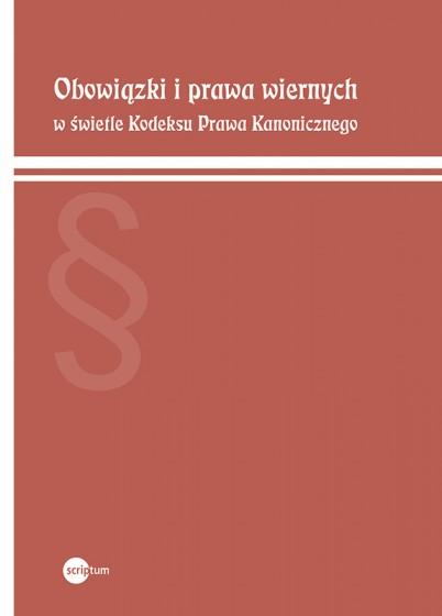 Obowiązki i prawa wiernych w świetle Kodeksu Prawa Kanonicznego