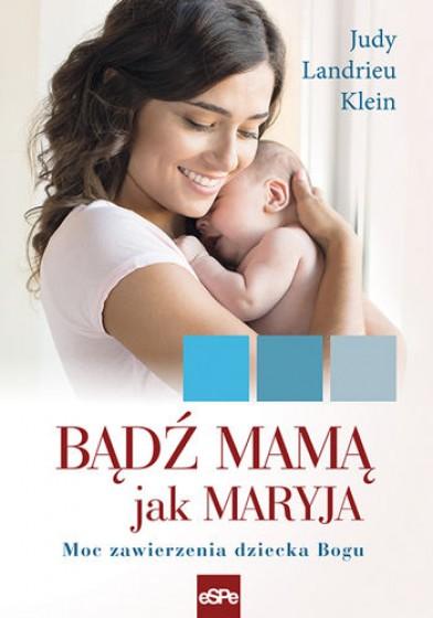 Bądź mamą jak Maryja