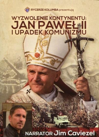 Wyzwolenie kontynentu: Jan Paweł II i upadek komunizmu