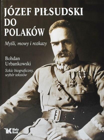 Józef Piłsudski do Polaków