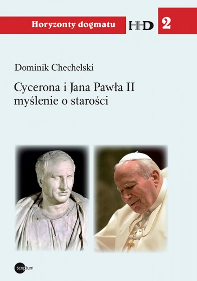 Cycerona i Jana Pawła II myślenie o starości