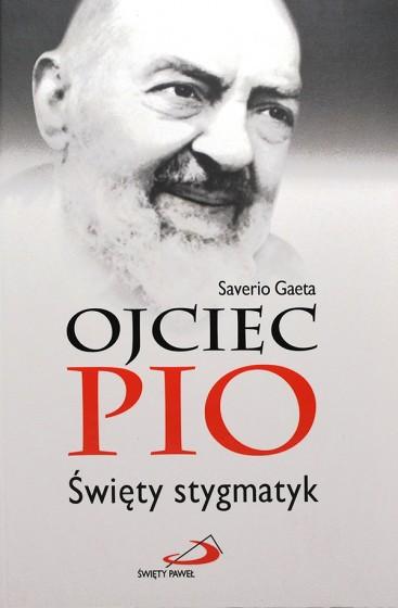 Ojciec Pio. Święty stygmatyk