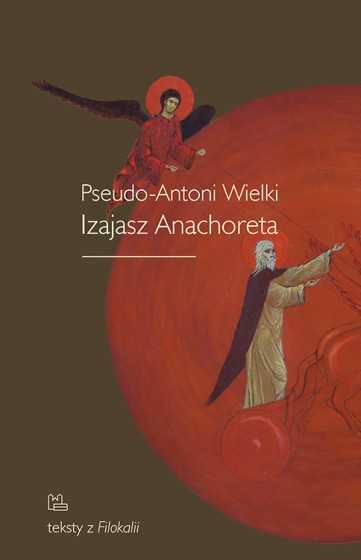 Pseudo-Antoni Wielki. Izajasz Anachoreta