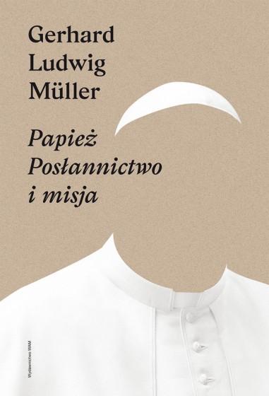 Papież. Posłannictwo i misja