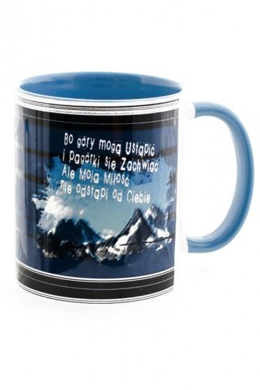 Kubek - Bo góry mogą ustąpić i pagórki się zachwiać