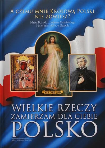 Wielkie rzeczy zamierzam dla ciebie Polsko