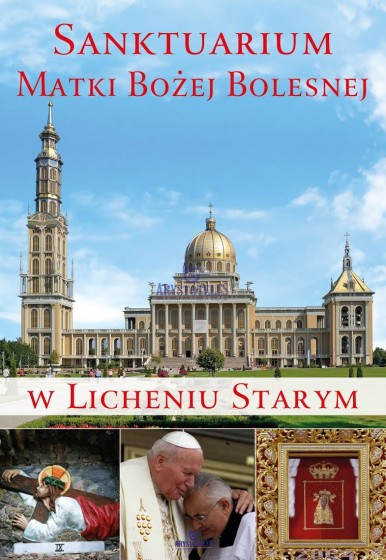 Sanktuarium Matki Bożej Bolesnej w Licheniu Starym