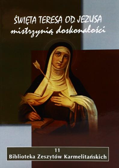 Święta Teresa od Jezusa mistrzynią doskonałości