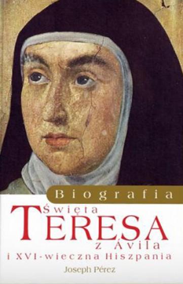 Święta Teresa z Ávila. Biografia