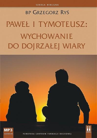 Paweł i Tymoteusz: wychowanie do dojrzałej wiary