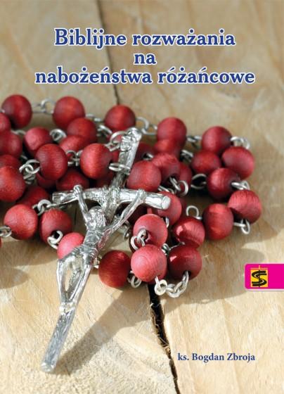 Biblijne rozważania na nabożeństwa różańcowe