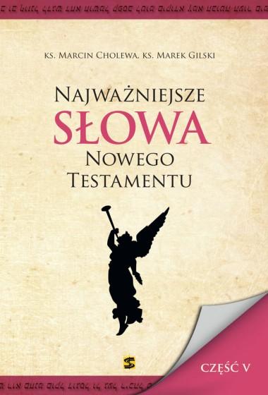 Najważniejsze słowa Nowego Testamentu - część V