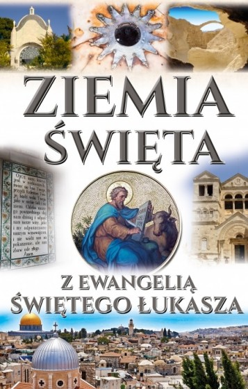 Ziemia Święta z Ewangelią świętego Łukasza książka