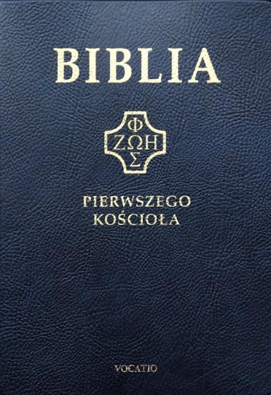 Biblia pierwszego Kościoła (okładka PVC, granatowa)