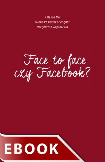 Face to face czy Facebook?