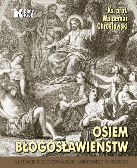 Osiem błogosławieństw Medytacje biblijne z Janem Pawłem II i Benedyktem XVI