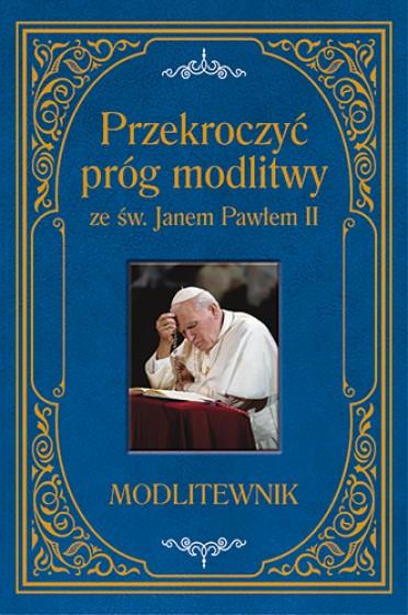 Przekroczyć próg modlitwy ze św. Janem Pawłem II - duży format
