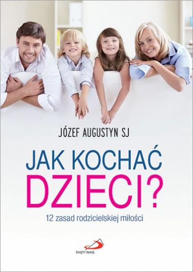 Jak kochać dzieci?