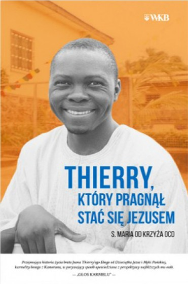 Thierry, który pragnął stać się Jezusem
