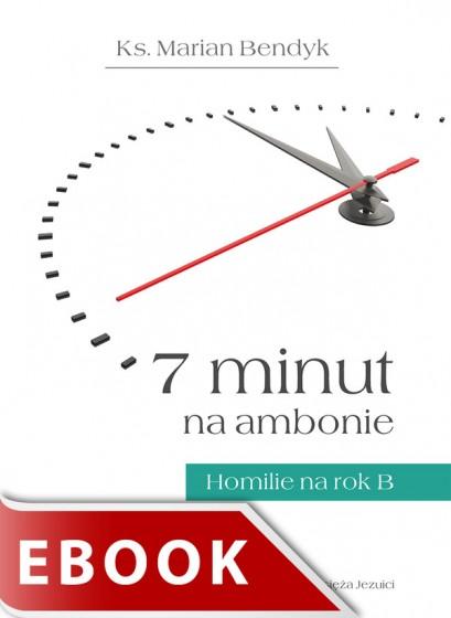 7 minut na ambonie. Rok B