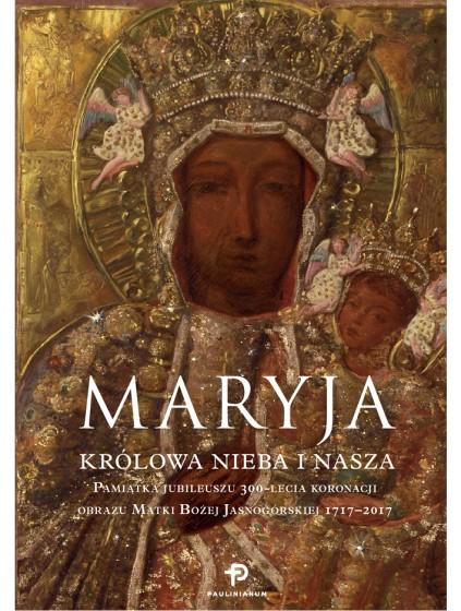Maryja. Królowa nieba i nasza