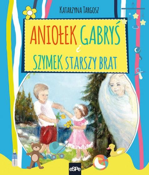 Aniołek Gabryś i Szymek starszy brat