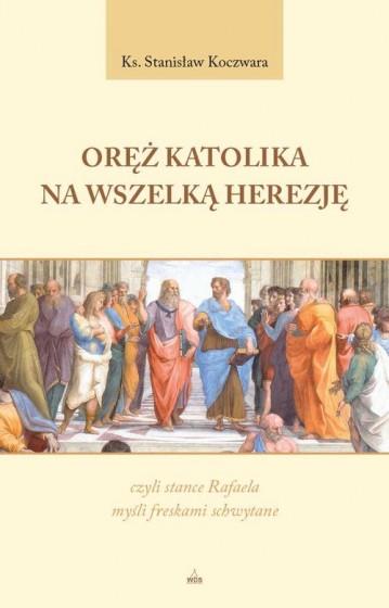 Oręż katolika na wszelką herezję