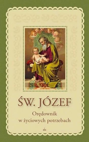 Święty Józef. Orędownik w życiowych potrzebach